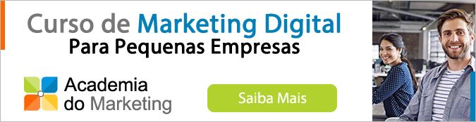 Clique aqui para conhecer o Curso de Marketing Digital Para Pequenas Empresas oferecido pela equipe da Academia do Marketing