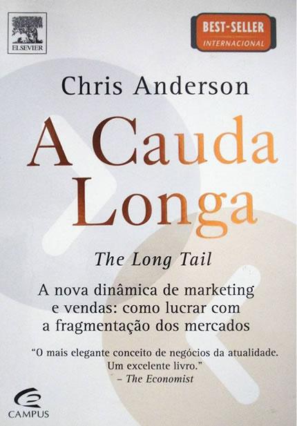 Livro A Cauda Longa -Do mercado de massa para o mercado de nicho