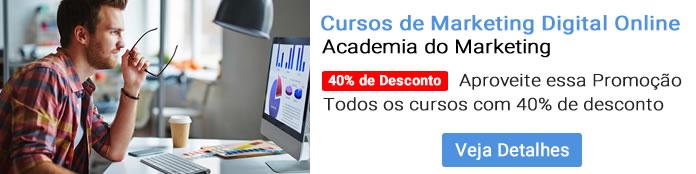Aproveite a Super Promoção da Academia do Marketing! Todos os cursos com 40% de desconto
